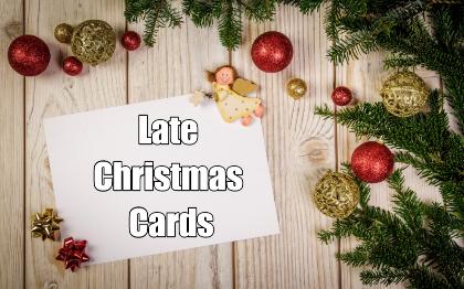 late xmas cards