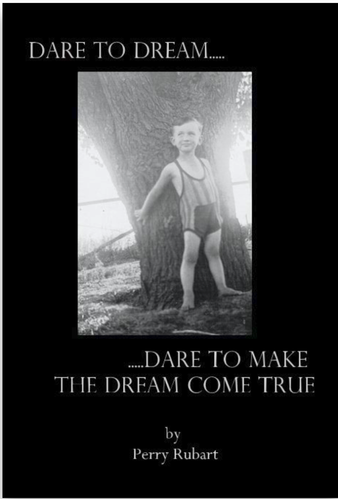 Dare to Dream Dare to Make the Dream Come True by Perry Rubart Blurb Books